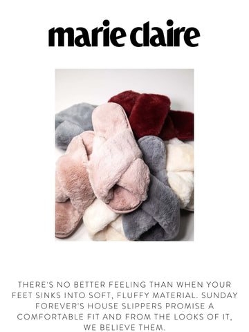 """MARIE CLAIRE  """"There's no better feeling than when your feet sinks into soft, fluffy material. Sunday Forever's house slippers promise a comfortable fit and from the looks of it, we believe them."""""""