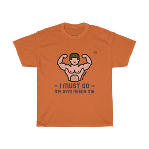 My gym needs me Unisex Heavy Cotton Tee - MOODEROON