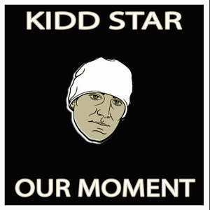 Kidd Star 'Our Moment'