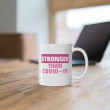 Load image into Gallery viewer, Stronger than Covid-19 mug