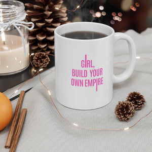 Girl, build your own empire mug - motivation, business, inspiration