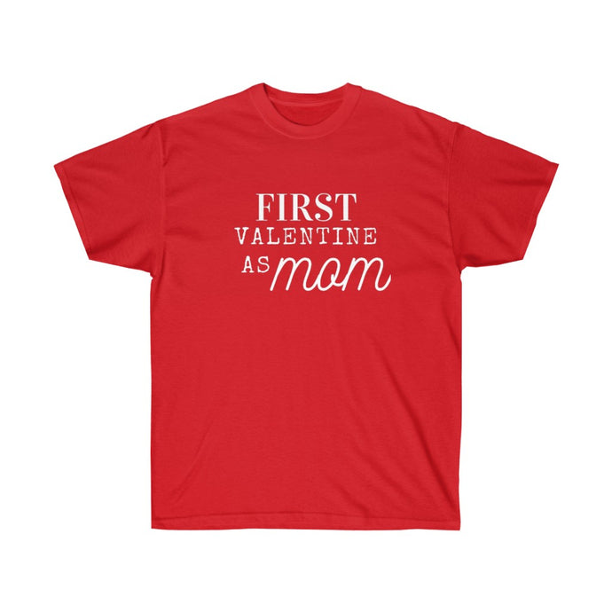 First Valentine as mom - valentine t-shirt, matching t-shirt