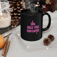 Load image into Gallery viewer, Girl, build your own empire mug black - motivation, business, inspiration