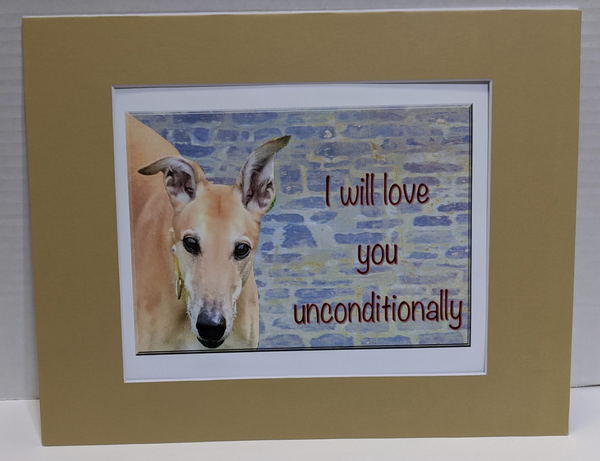 Print-Love You Unconditionally - Mat Board - (11x14)