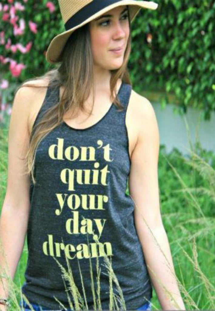 Don't Quit Your Day Dream Tank Tee