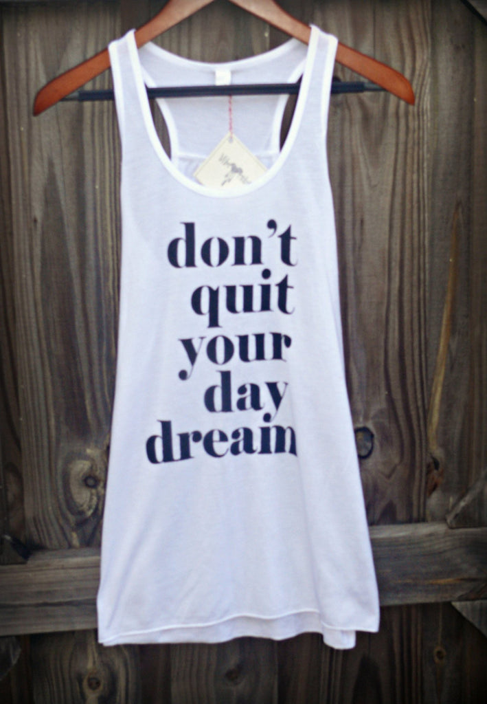 Don't Quit Your Day Dream - White
