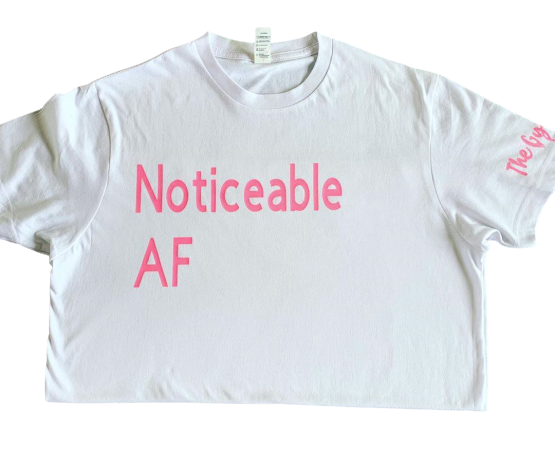 Noticeable AF T-shirt