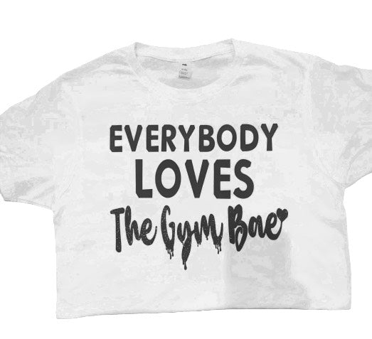 Everybody Loves The Gym Bae T-Shirt