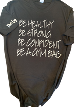 Load image into Gallery viewer, The Gym Bae Motto T-shirt