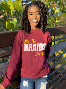 """It's The Braids For Me"" Sweatshirt"