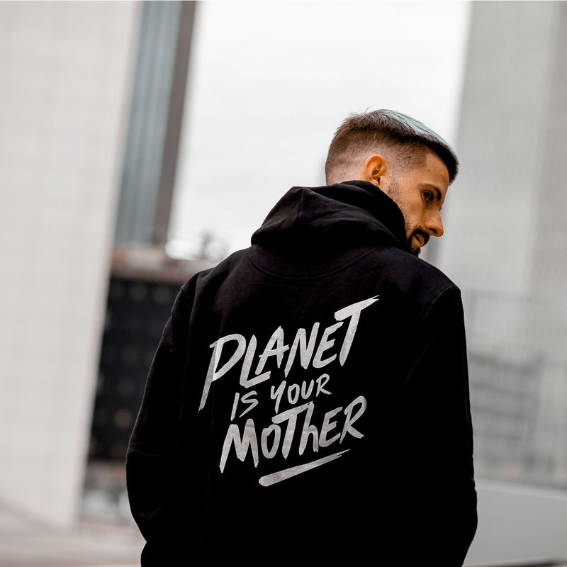 Hoodie <br> Planet is your mother | Planet is your mother