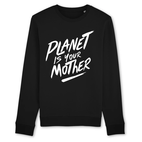 Sweat <br> Planet is your mother