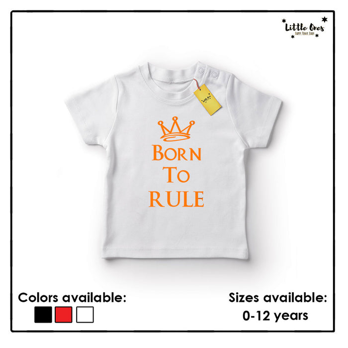 Born to Rule Tshirt