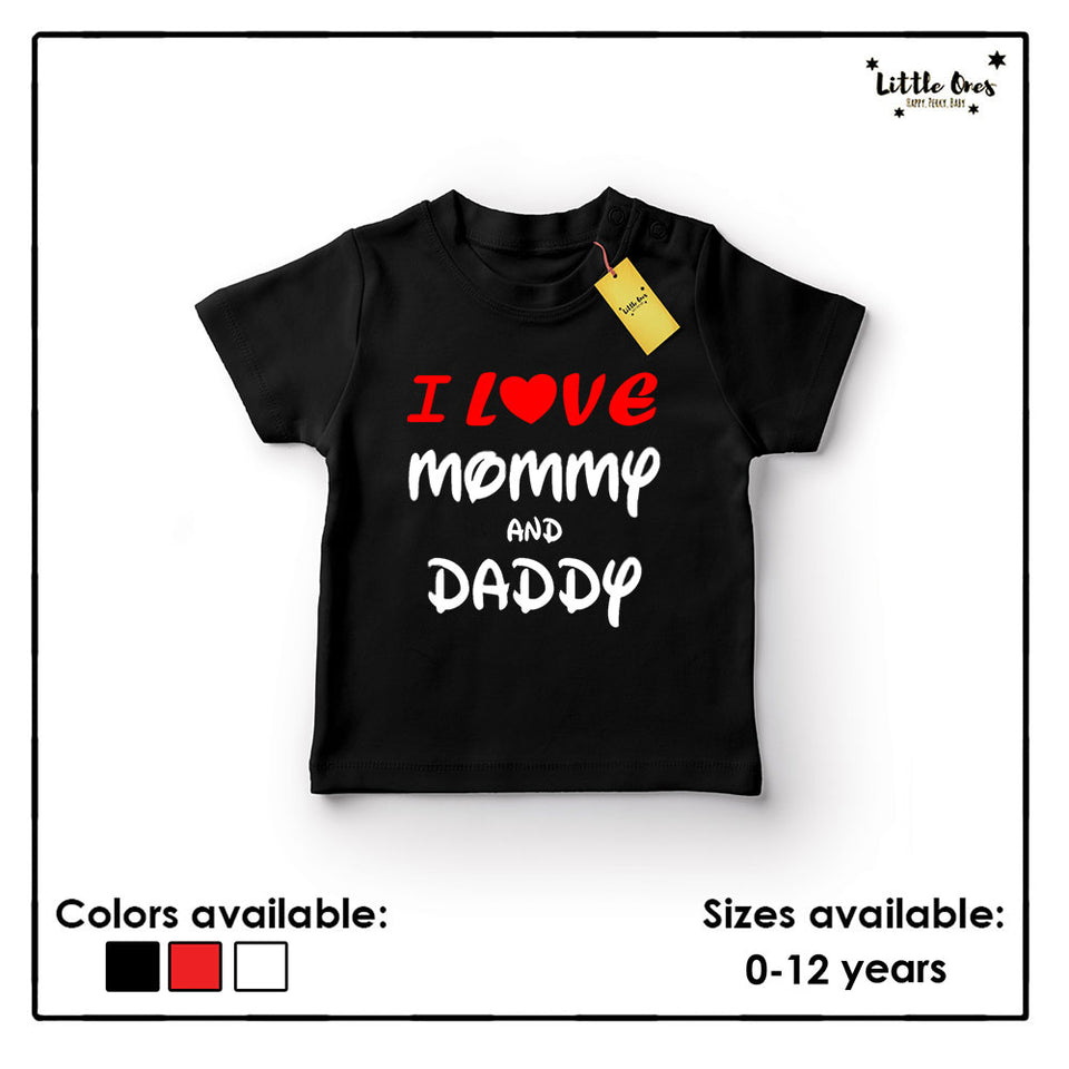 I love mommy & daddy Tshirt