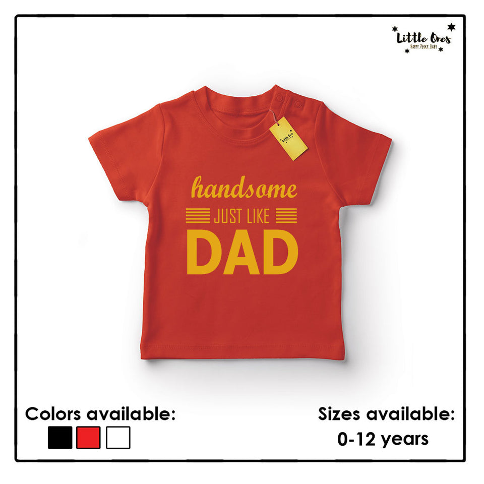 Handsome like Dad Tshirt