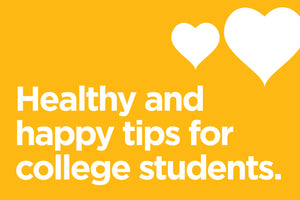 college student happy and healthy tips