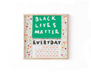 Black Lives Matter Everyday Print