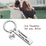 I'M Thankful For You,Bitch.Fashion Key Chain Stainless Steel FriendShip Friend Forever Key Ring Keychain