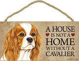 A House Is Not A Home Without Cavalier King Charles Spaniel Door wood Sign'