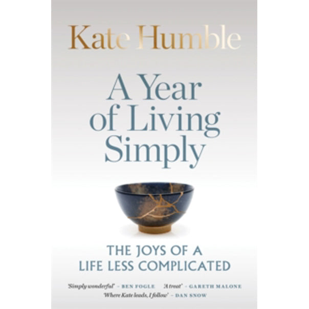 A Year of Living Simply : The joys of a life less complicated