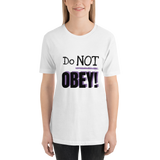 Do Not Obey - Women's T-Shirt - Humans are FREE T-Shirts. Anti establishment T-Shirts. Cov-19, NWO, Celebrity, Funny, Crazy & Alternative T-Shirts for men and women