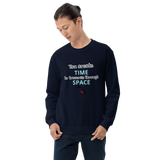 You create time to traverse through space (physics) - Men's Sweatshirt - Humans are FREE T-Shirts. Anti establishment T-Shirts. Cov-19, NWO, Celebrity, Funny, Crazy & Alternative T-Shirts for