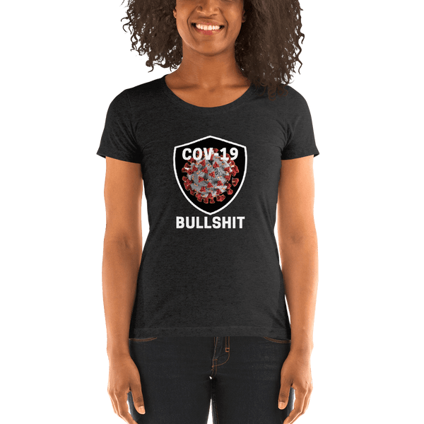 COV-19 Bulls**t - Women's T-Shirt - Humans are FREE T-Shirts. Anti establishment T-Shirts. Cov-19, NWO, Celebrity, Funny, Crazy & Alternative T-Shirts for men and women