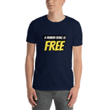 Human is FREE Cov-19 - Men's T-Shirt - Humans are FREE T-Shirts. Anti establishment T-Shirts. Cov-19, NWO, Celebrity, Funny, Crazy & Alternative T-Shirts for men and women