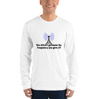 You attract germane the frequency you give off (physics) - Men's long sleeve t-shirt - Humans are FREE T-Shirts. Anti establishment T-Shirts. Cov-19, NWO, Celebrity, Funny, Crazy & Alternativ