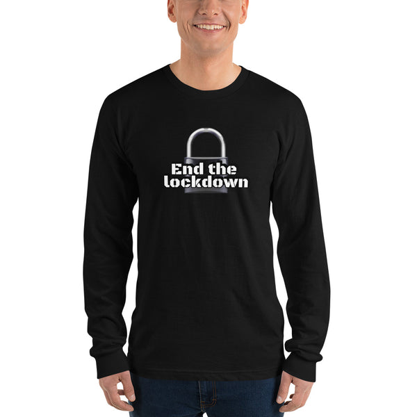 End the lockdown - Men's long sleeve t-shirt - Humans are FREE T-Shirts. Anti establishment T-Shirts. Cov-19, NWO, Celebrity, Funny, Crazy & Alternative T-Shirts for men and women