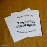 """I am worthy of good things"" print"