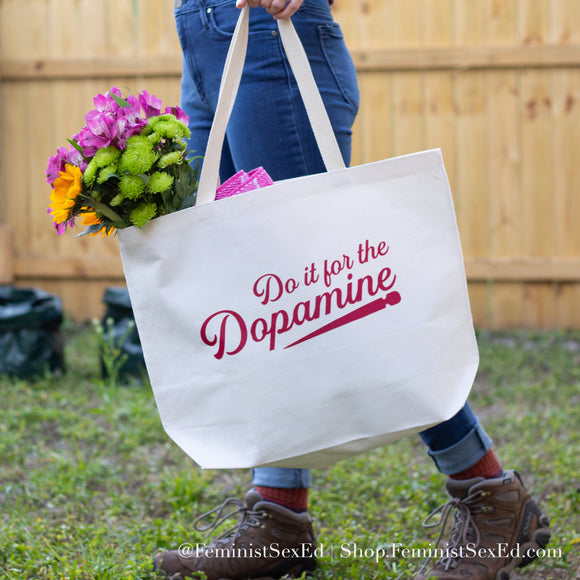Do It for the Dopamine • Tote Bag