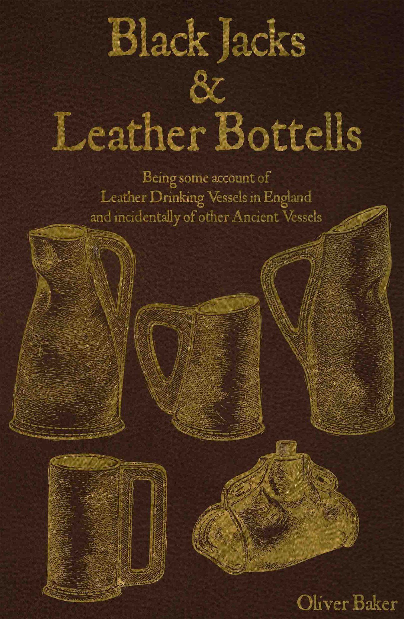 Black Jacks and Leather Bottells - Samson Historical