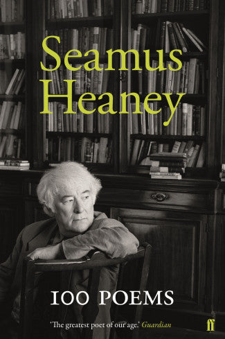 The cover of '100 Poems'. The cover is a black and white photo of an older Seamus Heaney looking at something to the right over his shoulder as he sits in a chair. He is in his office, with shelves of books behind him. The top is dominated by 'Seamus Heaney' in a yellow font. At the bottom is '100 Poems' in white.