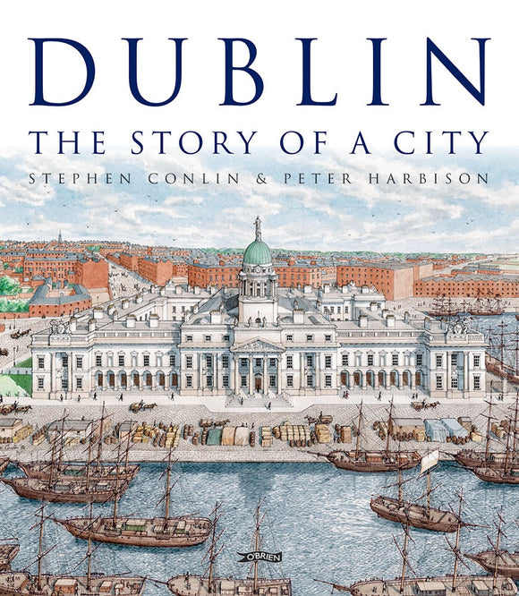 Dublin: The Story of a City