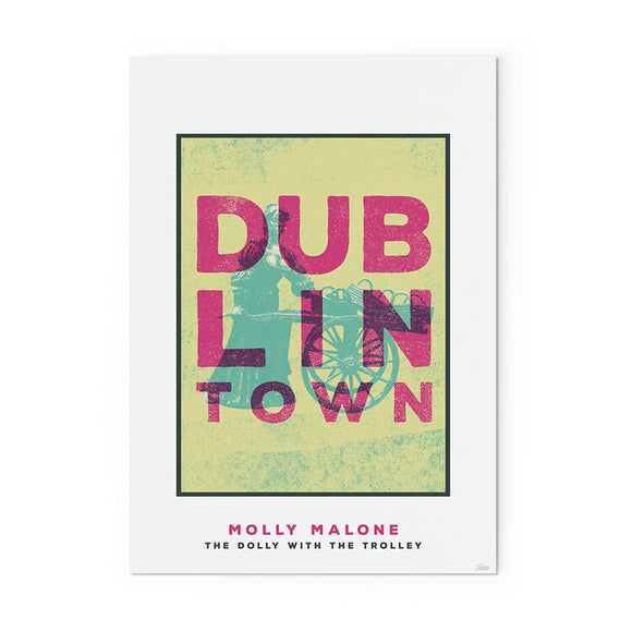 A stylised print of a statue of a woman, Molly Malone, pushing a wheeled cart. The background is a lime green and the statue is a dark green. 'Dublin Town' is printed in large pink capitals over top, taking up most of the image. The print has a white border with the title in the bottom.