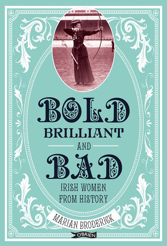 The title takes up most of the pale mint cover in stylised black capital letters, with a white oval border around it. At the top is an oval, black and white photo of a woman in a long dress shooting a bow and arrow.