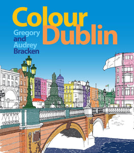 A line drawing of O'Connell St in Dublin. It is half hand coloured, with some buildings still white. The title is at the top in yellow and orange against a blue sky.
