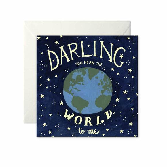 A drawing of a starry sky with the earth at the centre. 'Darling you mean the world to me' is split above and below the planet in different font styles.