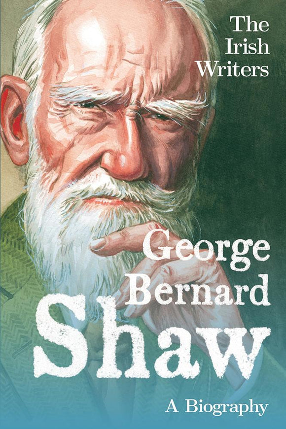 A drawn portrait of an old man with a beard, George Bernard Shaw, from the shoulders up. The title in the bottom right corner is white letters.