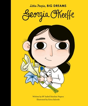 A yellow cover with a black spine. A cartoon drawing of Georgia O'Keeffe as a child from the waist up is in the centre. She holds a paint brush and some flowers. Her name is written above in black cursive.