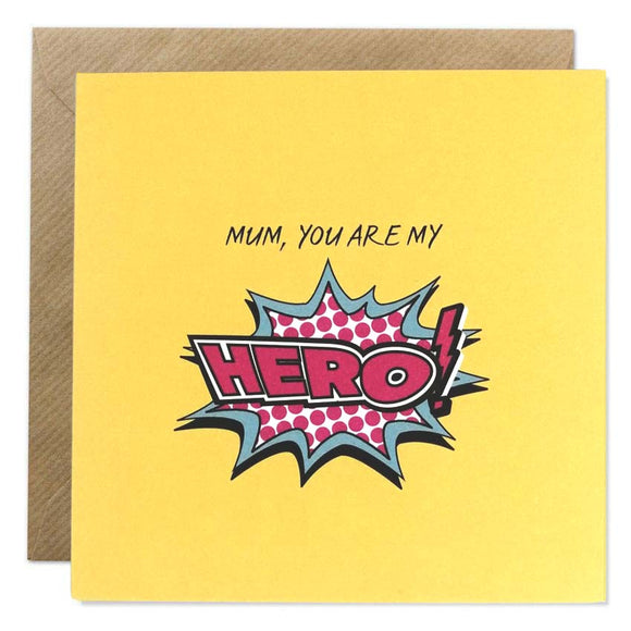 Mum You Are My Hero! Card
