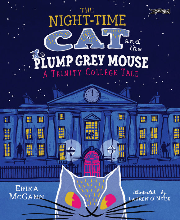 A cartoon illustration of the front of Trinity College in shades of blue at night. In the foreground is a blue cat head poking up. The title is across the top in matching colours.