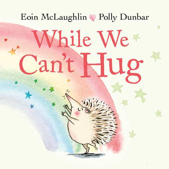 An illustration of a hedgehog with its arms outstretched towards a rainbow that goes off the edge of the cover. The title is across the top in red.