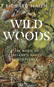 Detailed illustrations of leaves and grass with different animals and insects found in Irish woods scattered throughout. The title is in white capital letters in the centre.