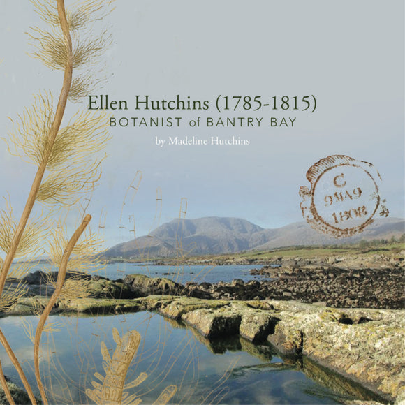 Ellen Hutchins: Botanist of Bantry Bay