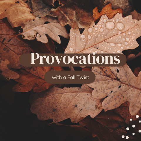 provocations with a fall twist