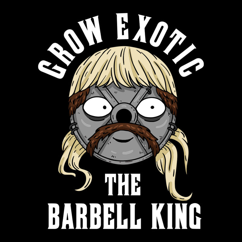 Grow Exotic The Barbell King