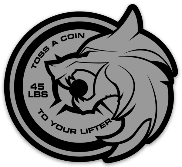Toss A Coin To Your Lifter - Vinyl Sticker
