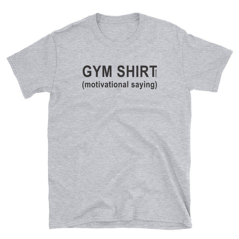 Gym Shirt: Motivational Saying (Brosics)